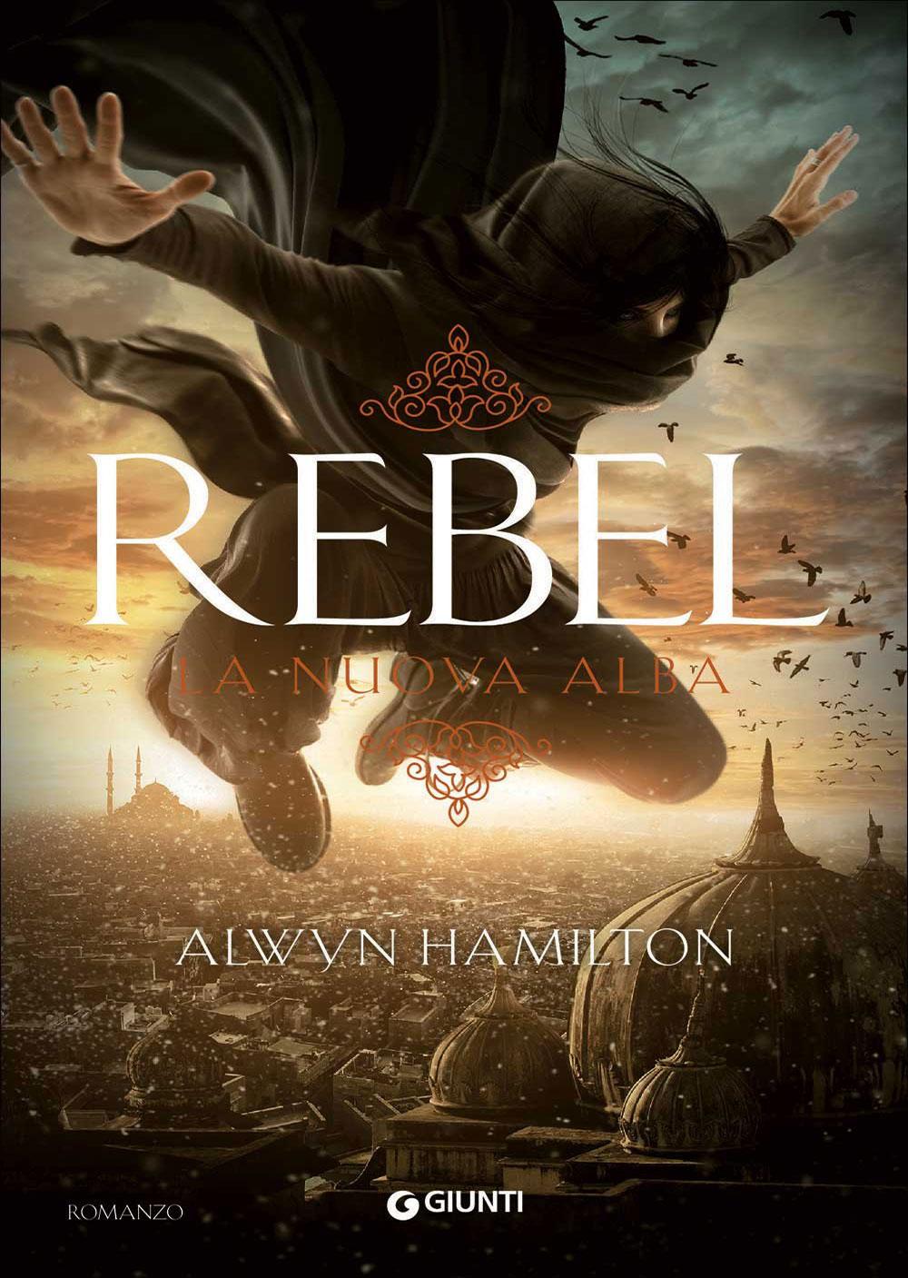 Recensioni 2017: Rebel. La nuova alba