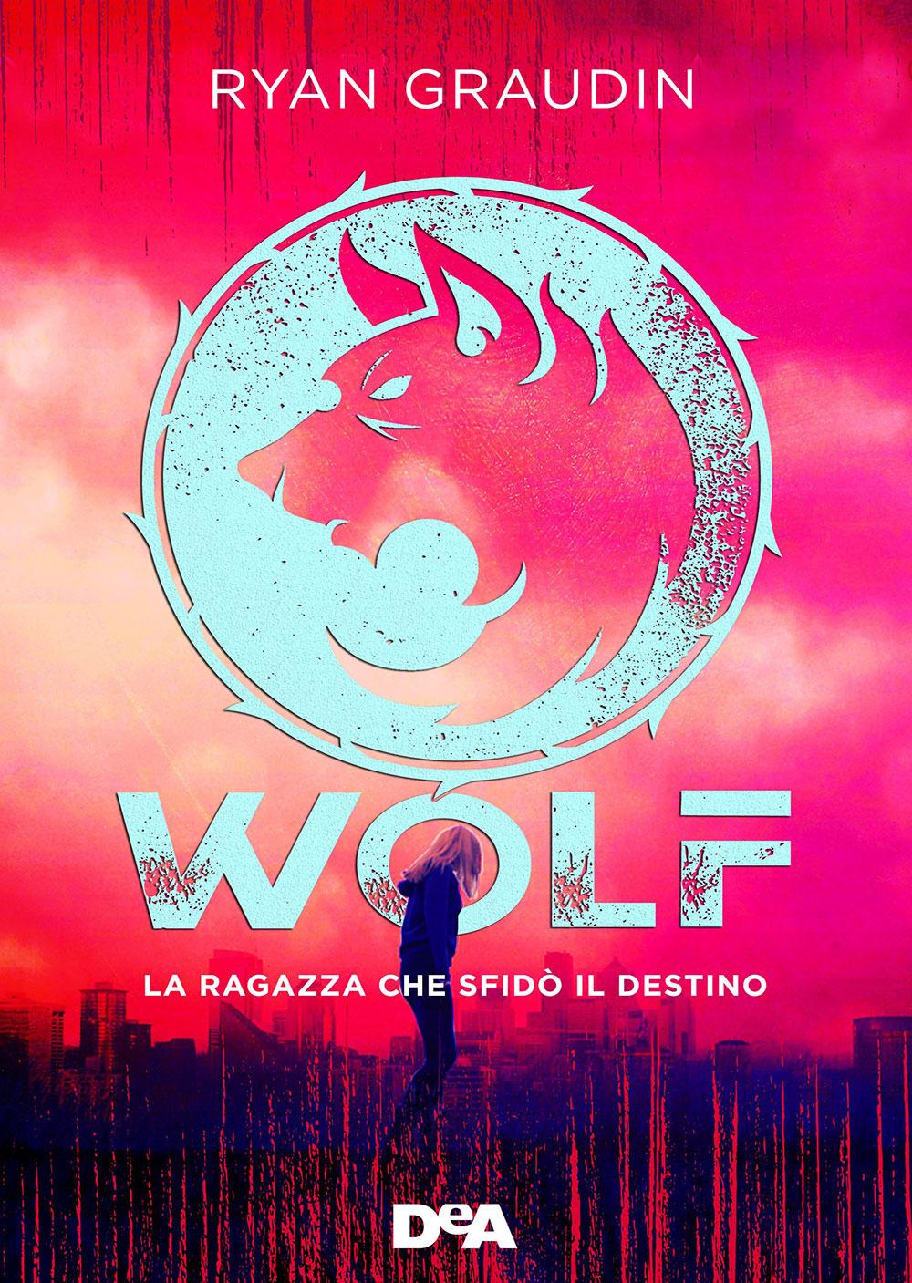 Recensioni 2018: Wolf. La ragazza che sfidò il destino
