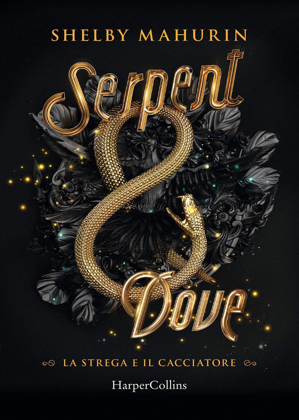 Serpent & Dove. La strega e il cacciatore